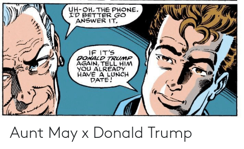 Trump: Aunt May x Donald Trump