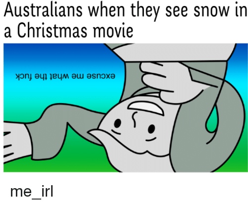 Christmas, Movie, and Snow: Australians when they see snow in  a Christmas movie