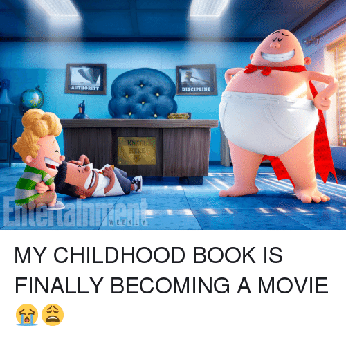 ˜†: AUTHORITY  KNEEL  DISCIPLINE MY CHILDHOOD BOOK IS FINALLY BECOMING A MOVIE 😭😩