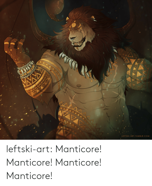 Tumblr, Blog, and Art: AVAVVAVA  LEFTSKI-ART.TUMBLR.COM leftski-art:  Manticore!  Manticore!    Manticore!    Manticore!