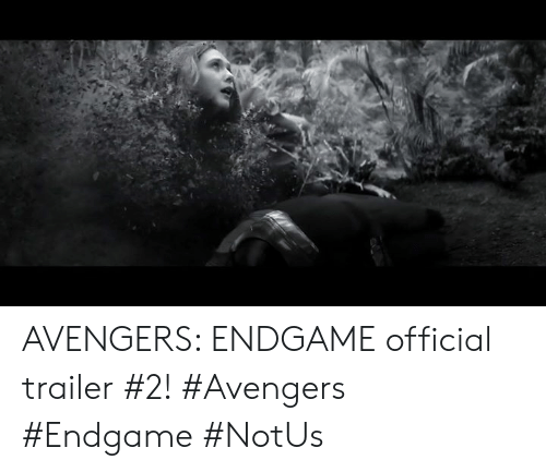 Memes, Avengers, and 🤖: AVENGERS: ENDGAME official trailer #2!   #Avengers #Endgame #NotUs
