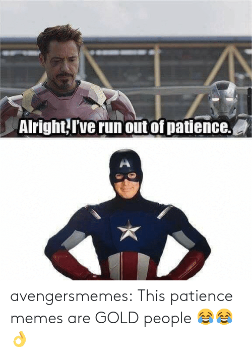Patience: avengersmemes:  This patience memes are GOLD people 😂😂👌