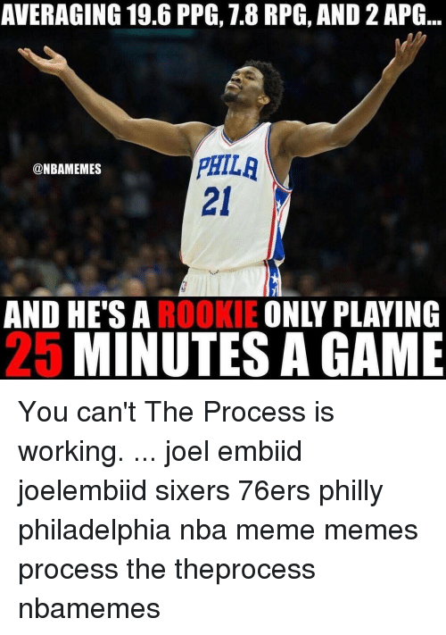 Phillied: AVERAGING 19.6 PPG, 1.8 RPG, AND 2APG  PHILA  @NBAMEMES  AND HE'S A  ROOKIE  ONLY PLAYING  MINUTES GAME You can't The Process is working. ... joel embiid joelembiid sixers 76ers philly philadelphia nba meme memes process the theprocess nbamemes