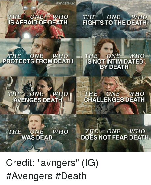 """holms: avngerslig  THE ONE HO  THE  ONE AWEIO  IS AFRAID OF DEATH FIGHTS TO THE DEATH  THE ONE WHO THE ONE WHO  PROTECTS FROM DEATH  IS NOT INTIMIDATED  BY DEATH  THE  ONE  Holm THE ONE  HO  CHALLENGES DEATH  AVENGES DEATH  NE  THE ONE  WHO  THE  WHO  DOES NOT FEAR DEATH  WAS DEAD Credit: """"avngers"""" (IG)   #Avengers #Death"""
