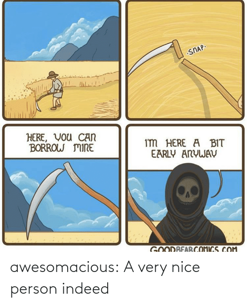 Indeed: awesomacious:  A very nice person indeed