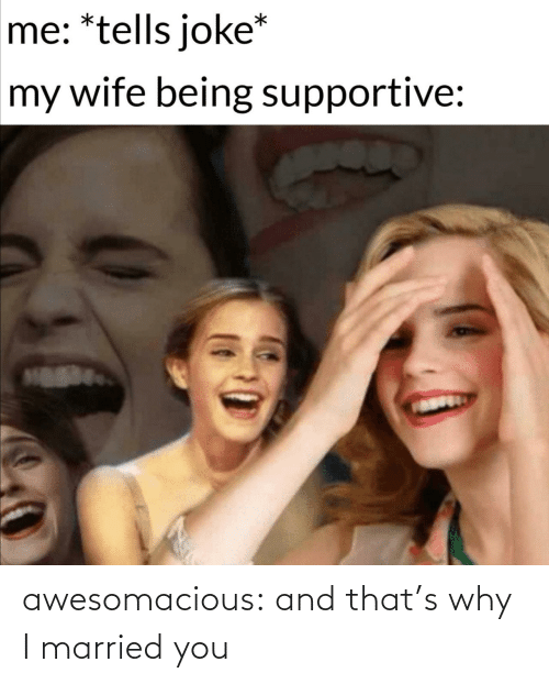 married: awesomacious:  and that's why I married you