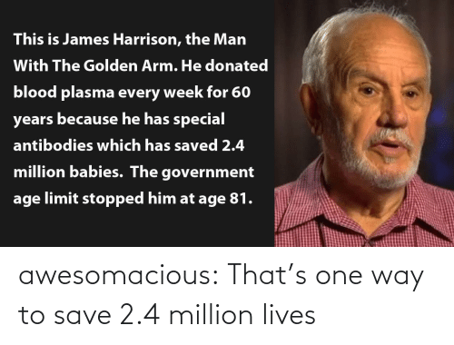 2: awesomacious:  That's one way to save 2.4 million lives