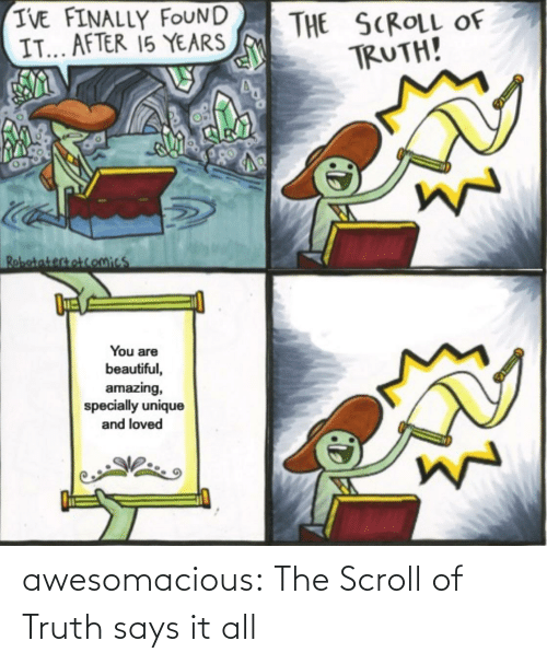 Says: awesomacious:  The Scroll of Truth says it all