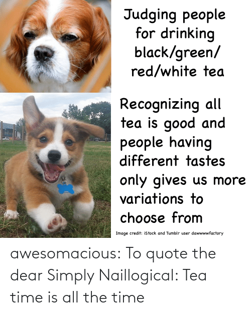 Simply: awesomacious:  To quote the dear Simply Naillogical: Tea time is all the time