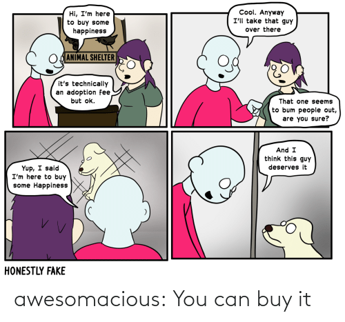 You Can: awesomacious:  You can buy it