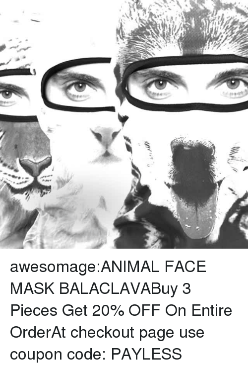 Cycling: awesomage:ANIMAL FACE MASK BALACLAVABuy 3 Pieces  Get 20% OFF On Entire OrderAt checkout page use coupon code: PAYLESS