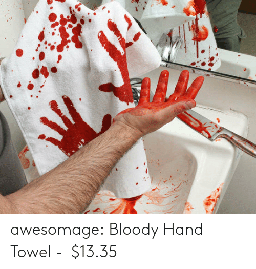 towel: awesomage:  Bloody Hand Towel -   $13.35