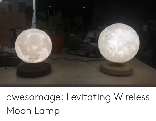 levitating: awesomage:  Levitating Wireless Moon Lamp