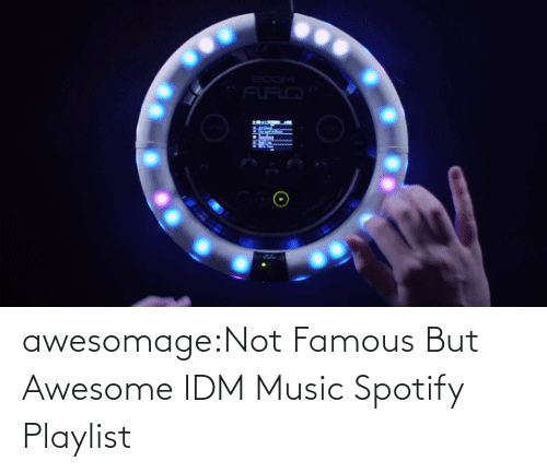 Music: awesomage:Not Famous But Awesome IDM MusicSpotify Playlist