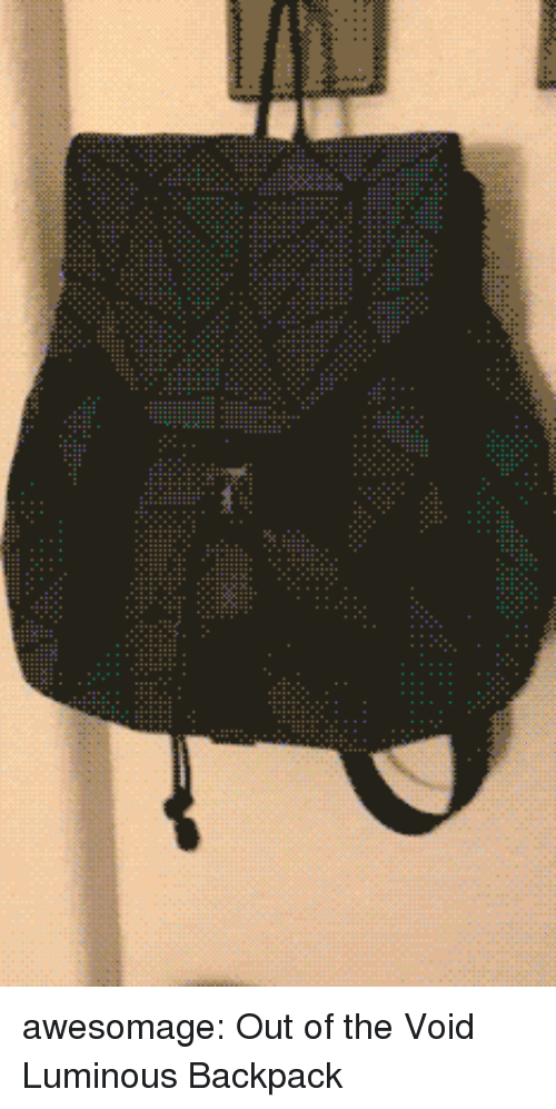 Tumblr, Blog, and Com: awesomage:  Out of the Void Luminous Backpack