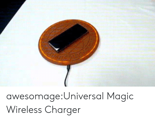Tumblr, Blog, and Magic: awesomage:Universal Magic Wireless Charger