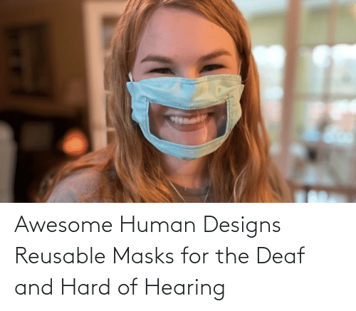 deaf: Awesome Human Designs Reusable Masks for the Deaf and Hard of Hearing