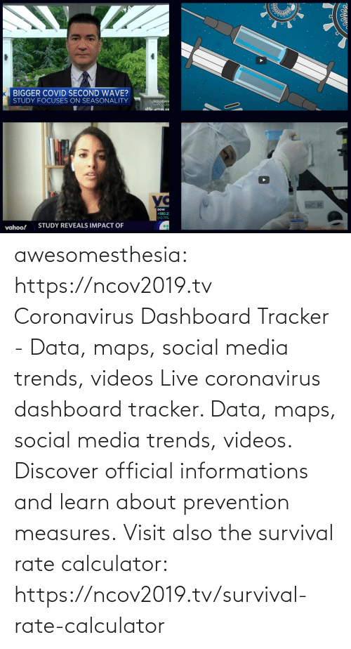 Also: awesomesthesia: https://ncov2019.tv Coronavirus Dashboard Tracker - Data, maps, social media trends, videos Live coronavirus dashboard tracker. Data, maps, social media trends, videos. Discover official informations and learn about prevention measures. Visit also the survival rate calculator: https://ncov2019.tv/survival-rate-calculator