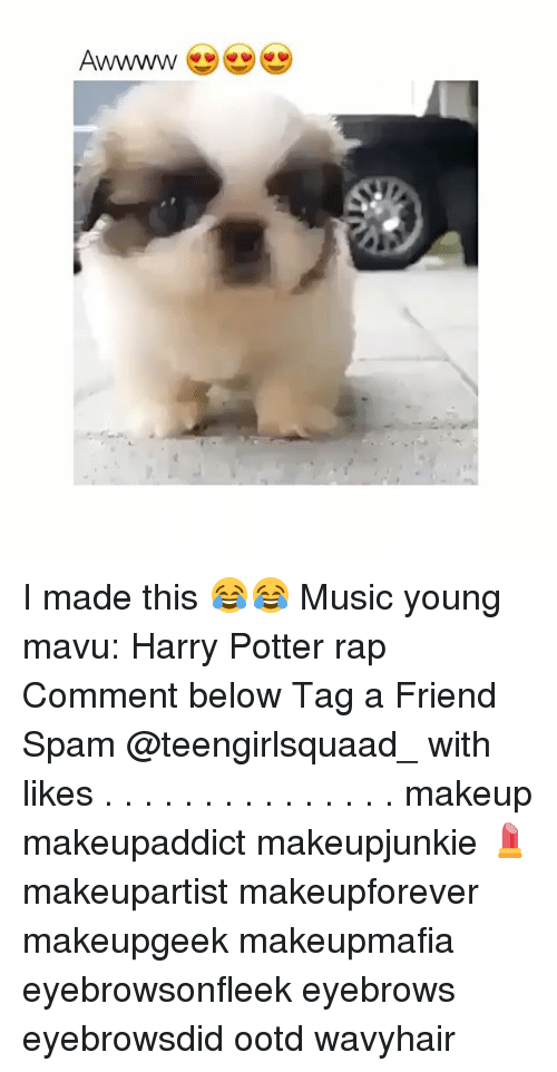 harried: Awwww I made this 😂😂 Music young mavu: Harry Potter rap Comment below Tag a Friend Spam @teengirlsquaad_ with likes . . . . . . . . . . . . . . . makeup makeupaddict makeupjunkie 💄 makeupartist makeupforever makeupgeek makeupmafia eyebrowsonfleek eyebrows eyebrowsdid ootd wavyhair