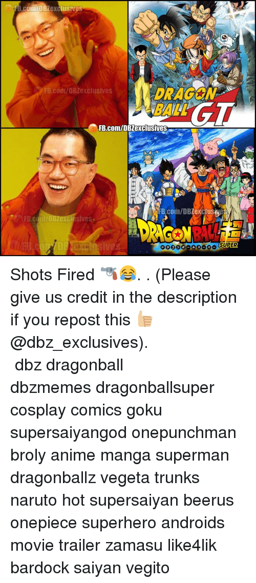 Shot Fired: B.Com DB  Lexclusives  FB.com/DBZexclusives  FB.com/DB exclusives  FB.com/DBZexclusies  Siles  SUPER Shots Fired 🔫😂. . (Please give us credit in the description if you repost this 👍🏼@dbz_exclusives). ━━━━━━━━━━━━━━━━━━━━━ dbz dragonball dbzmemes dragonballsuper cosplay comics goku supersaiyangod onepunchman broly anime manga superman dragonballz vegeta trunks naruto hot supersaiyan beerus onepiece superhero androids movie trailer zamasu like4lik bardock saiyan vegito