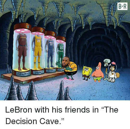 "Friends, Lebron, and Cave: B R  10  23  PHIL  23  23  AkER  CAVALİER LeBron with his friends in ""The Decision Cave."""