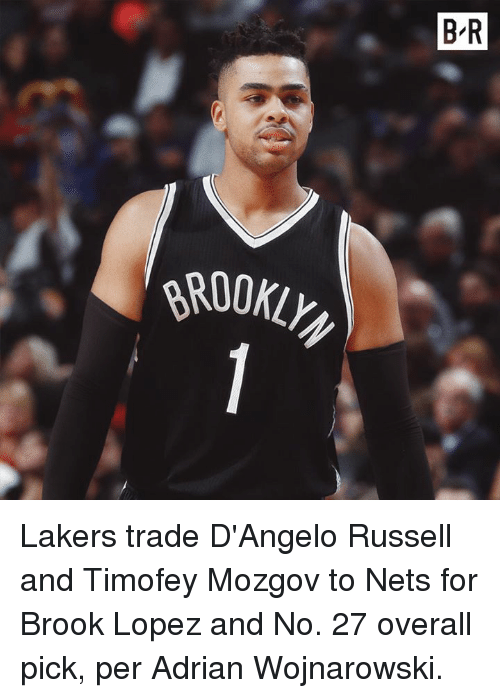 Brook Lopez: B-R  9800Klly  0 - Lakers trade D'Angelo Russell and Timofey Mozgov to Nets for Brook Lopez and No. 27 overall pick, per Adrian Wojnarowski.