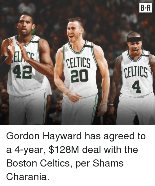 Boston Celtics: B-R  CELTICS  4. Gordon Hayward has agreed to a 4-year, $128M deal with the Boston Celtics, per Shams Charania.
