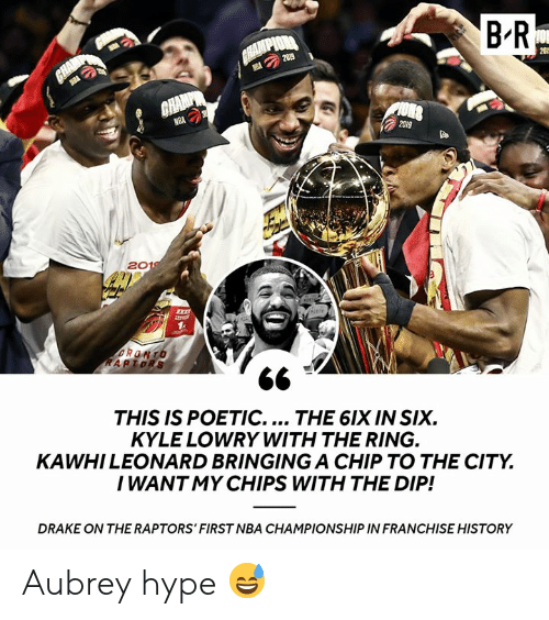 The Ring: B R  CHAMPIOR  GHAMP  2019  20  GHAMP  NBA  2019  2019  RONTO  RAPTORS  THIS IS POETIC.... THE 6IX IN SIX  KYLE LOWRY WITH THE RING.  KAWHILEONARD BRINGINGA CHIP TO THE CITY  I WANT MY CHIPS WITH THE DIP!  DRAKE ON THE RAPTORS' FIRST NBA CHAMPIONSHIP IN FRANCHISE HISTORY Aubrey hype 😅