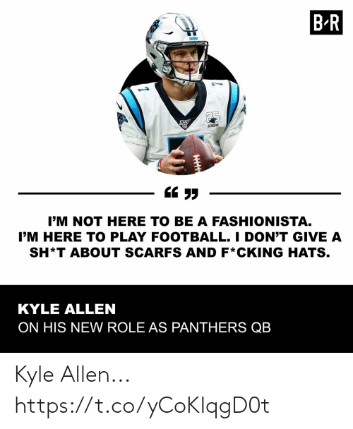 Sh T: B R  MATHERS  25  SEASONS  I'M NOT HERE TO BE A FASHIONISTA.  I'M HERE TO PLAY FOOTBALL. I DON'T GIVE A  SH*T ABOUT SCARFS AND F*CKING HATS.  KYLE ALLEN  ON HIS NEW ROLE AS PANTHERS QB Kyle Allen... https://t.co/yCoKIqgD0t