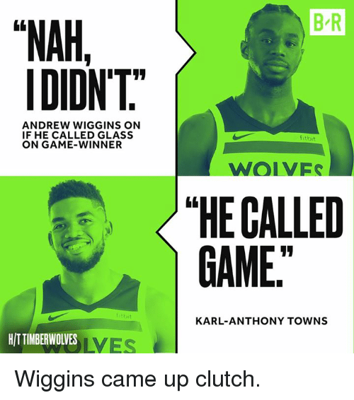 """wiggins: B R  """"NAH,  IDIDNT  ANDREW WIGGINS ON  IF HE CALLED GLASS  ON GAME-WINNER  fitbit  WOIVES  〈 """"HE CALLED  GAME  KARL-ANTHONY TOWNS  HITTIMBERWOLVES  LVES Wiggins came up clutch."""