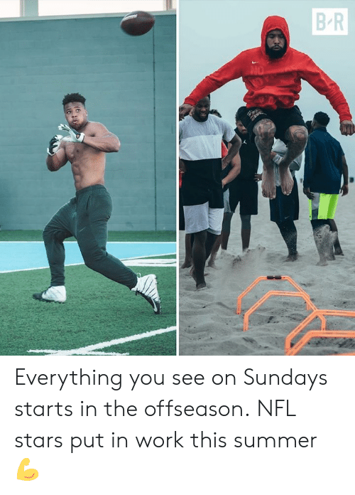 Nfl, Work, and Summer: B R  NO  PHOTO Everything you see on Sundays starts in the offseason.  NFL stars put in work this summer 💪