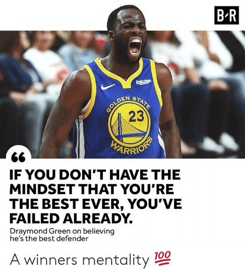 Winners: B R  Rakuten  STATE  OLDEN  23  IF YOU DON'T HAVE THE  MINDSET THAT YOU'RE  THE BEST EVER, YOU'VE  FAILED ALREADY  Draymond Green on believing  he's the best defender A winners mentality 💯