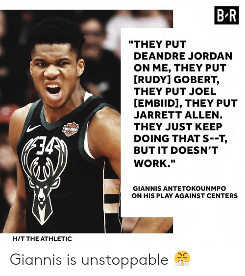"""DeAndre Jordan, Work, and Jordan: B R  """"THEY PUT  DEANDRE JORDAN  ON ME, THEY PUT  RUDY] GOBERT,  THEY PUT JOEL  [EMBIID], THEY PUT  JARRETT ALLEN  THEY JUST KEEP  DOING THAT S--T,  BUT IT DOESN'T  WORK.""""  GIANNIS ANTETOKOUNMPO  ON HIS PLAY AGAINST CENTERS  H/T THE ATHLETIC Giannis is unstoppable 😤"""