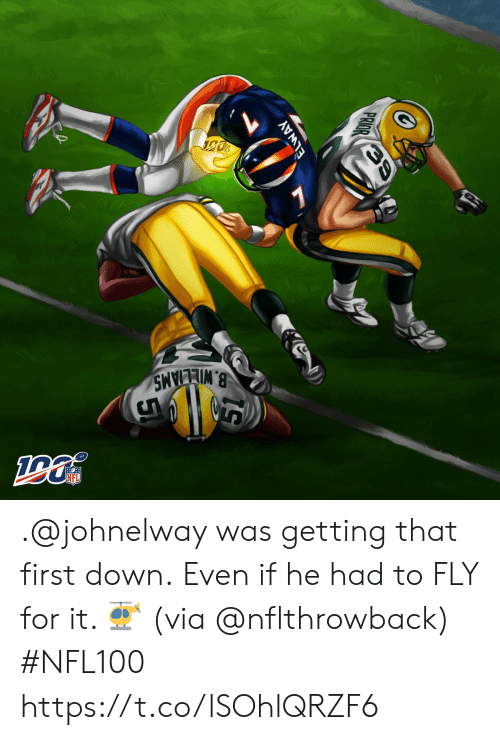 Memes, Nfl, and 🤖: B.WILLIAMS  NFL  ELWAY  PRIOR .@johnelway was getting that first down.  Even if he had to FLY for it.  🚁 (via @nflthrowback) #NFL100 https://t.co/lSOhlQRZF6