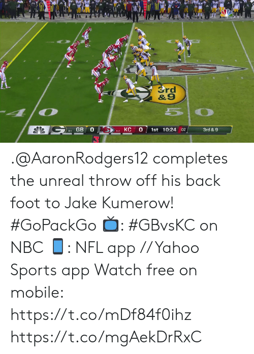 foot: B0  37  Srd  &9  GB 0 S  0  1st 10:24 :02  3rd & 9  5-2 KC  6-1 .@AaronRodgers12 completes the unreal throw off his back foot to Jake Kumerow! #GoPackGo  📺: #GBvsKC on NBC 📱: NFL app // Yahoo Sports app Watch free on mobile: https://t.co/mDf84f0ihz https://t.co/mgAekDrRxC