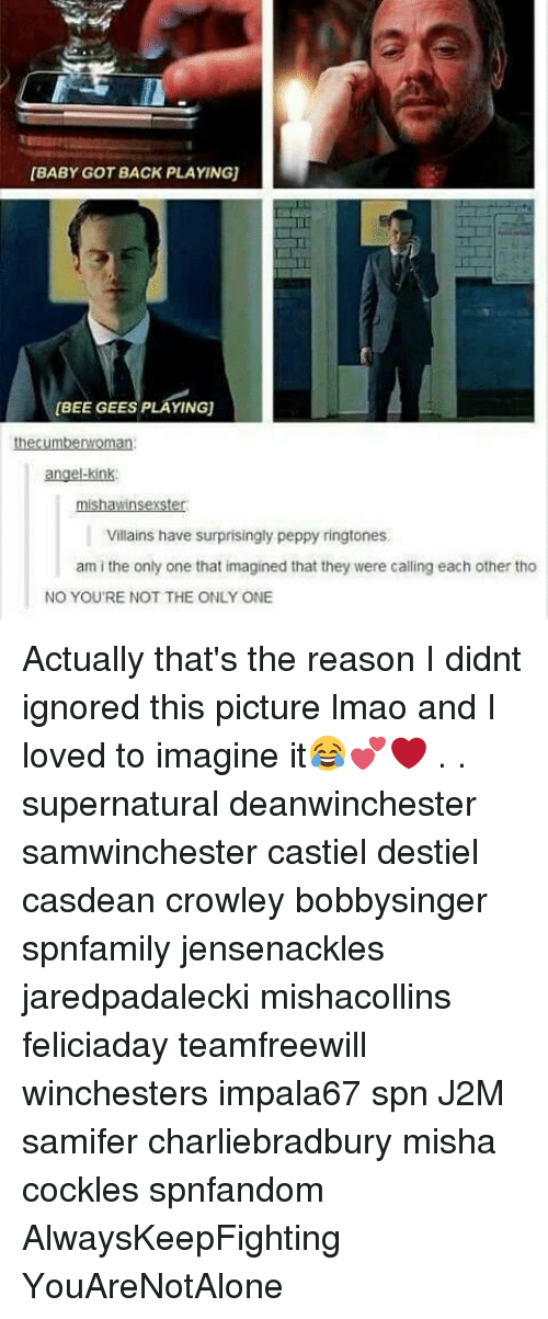 Ringtones: BABY GOT BACK PLAYING)  [BEE GEES PLAYINGU  the cumbenWoman  angelkink:  Villains have surprisingly peppy ringtones.  am i the only one that imagined that they were calling each other tho  NO YOU'RE NOT THE ONLY ONE Actually that's the reason I didnt ignored this picture lmao and I loved to imagine it😂💕❤ . . supernatural deanwinchester samwinchester castiel destiel casdean crowley bobbysinger spnfamily jensenackles jaredpadalecki mishacollins feliciaday teamfreewill winchesters impala67 spn J2M samifer charliebradbury misha cockles spnfandom AlwaysKeepFighting YouAreNotAlone