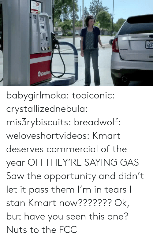 My Pants: babygirlmoka:  tooiconic:  crystallizednebula: mis3rybiscuits:  breadwolf:   weloveshortvideos: Kmart deserves commercial of the year OH THEY'RE SAYING GAS   Saw the opportunity and didn't let it pass them  I'm in tears   I stan Kmart now???????  Ok, but have you seen this one?   Nuts to the FCC