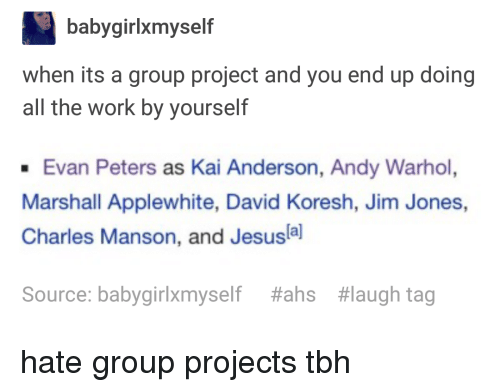 ahs: babygirlxmyself  when its a group project and you end up doing  all the work by yourself  Evan Peters as Kai Anderson, Andy Warhol,  Marshall Applewhite, David Koresh, Jim Jones,  Charles Manson, and Jesusla]  Source: babygirlxmyself  #ahs  #laugh tag hate group projects tbh