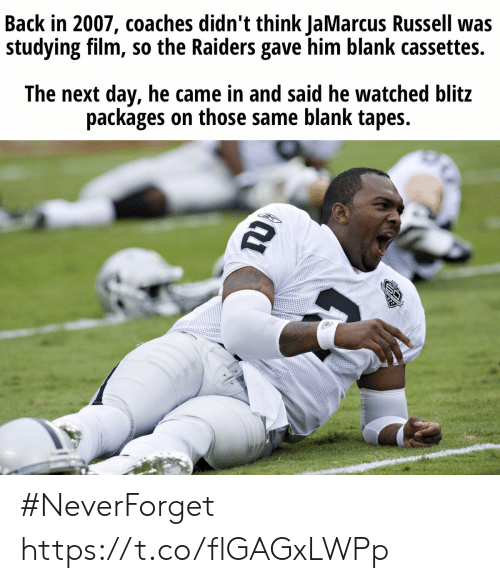 Football, Nfl, and Sports: Back in 2007, coaches didn't think JaMarcus Russell was  studying film, so the Raiders gave him blank cassettes.  The next day, he came in and said he watched blitz  packages on those same blank tapes.  TD #NeverForget https://t.co/flGAGxLWPp