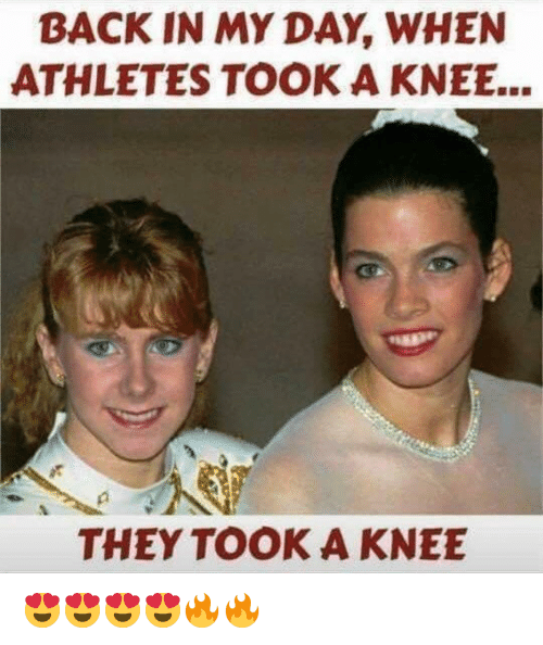 Memes, Back, and Back in My Day: BACK IN MY DAY, WHEN  ATHLETES TOOK A KNEE...  THEY TOOK A KNEE 😍😍😍😍🔥🔥