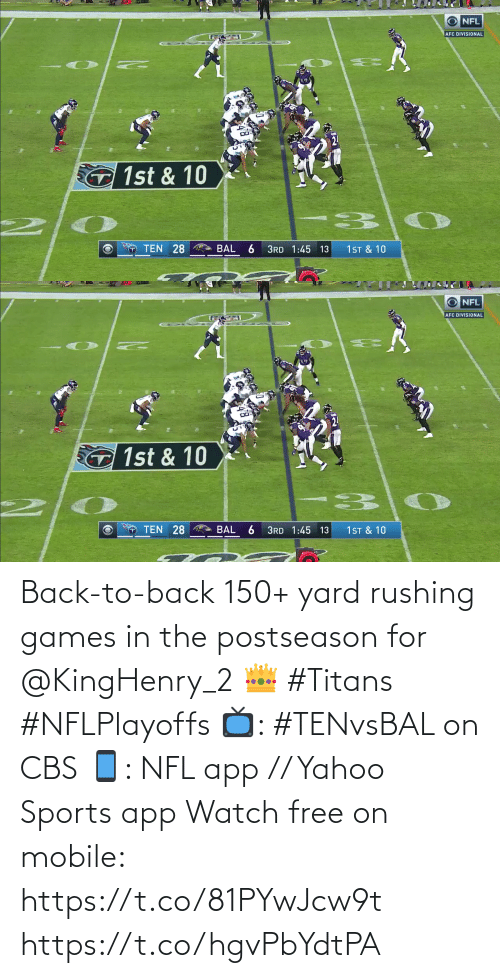 rushing: Back-to-back 150+ yard rushing games in the postseason for @KingHenry_2 👑 #Titans #NFLPlayoffs  📺: #TENvsBAL on CBS 📱: NFL app // Yahoo Sports app Watch free on mobile: https://t.co/81PYwJcw9t https://t.co/hgvPbYdtPA