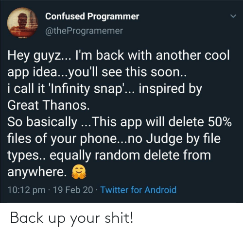 back up: Back up your shit!