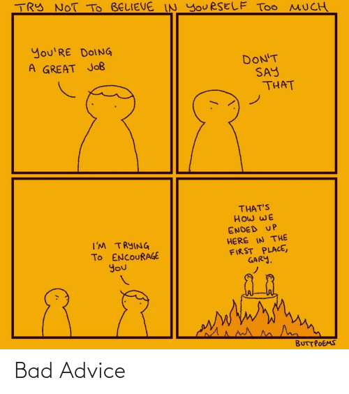 Advice: Bad Advice