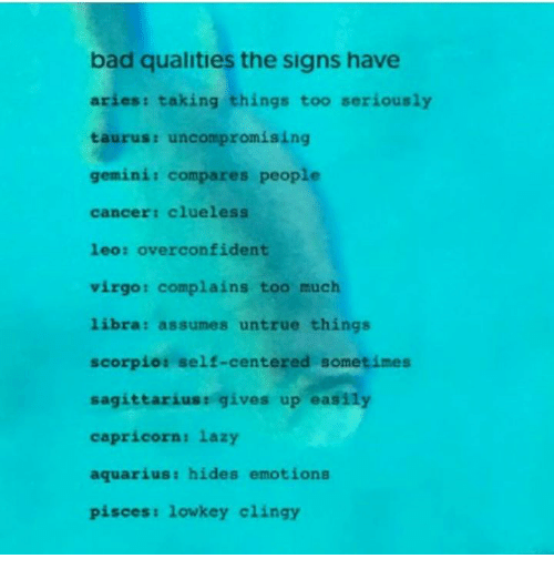 Bad Qualities the Signs Have Aries Taking Things Too Seriously
