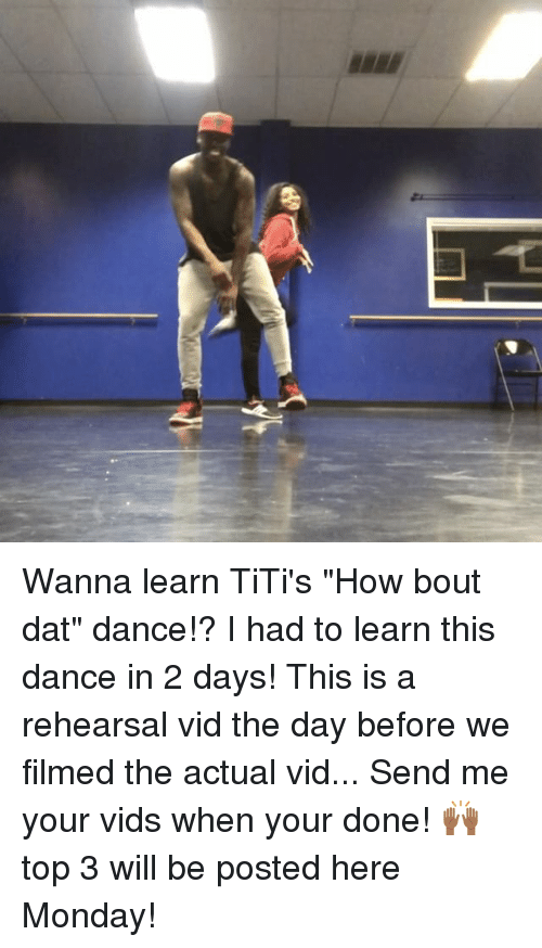 "Tity: Ball Wanna learn TiTi's ""How bout dat"" dance!? I had to learn this dance in 2 days! This is a rehearsal vid the day before we filmed the actual vid... Send me your vids when your done! 🙌🏾top 3 will be posted here Monday!"