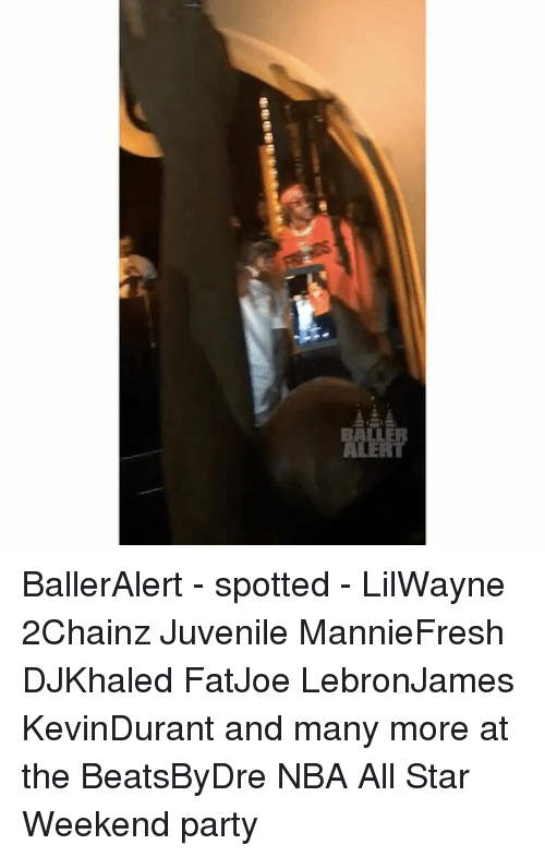 nba all stars: BallerAlert - spotted - LilWayne 2Chainz Juvenile MannieFresh DJKhaled FatJoe LebronJames KevinDurant and many more at the BeatsByDre NBA All Star Weekend party