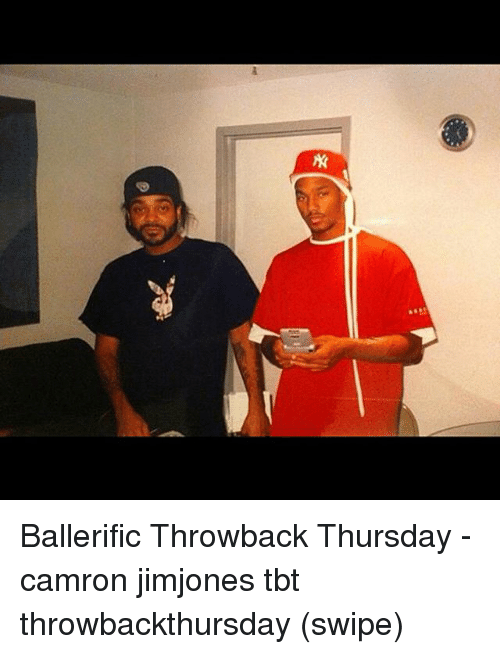 Memes, Tbt, and Throwback Thursday: Ballerific Throwback Thursday - camron jimjones tbt throwbackthursday (swipe)