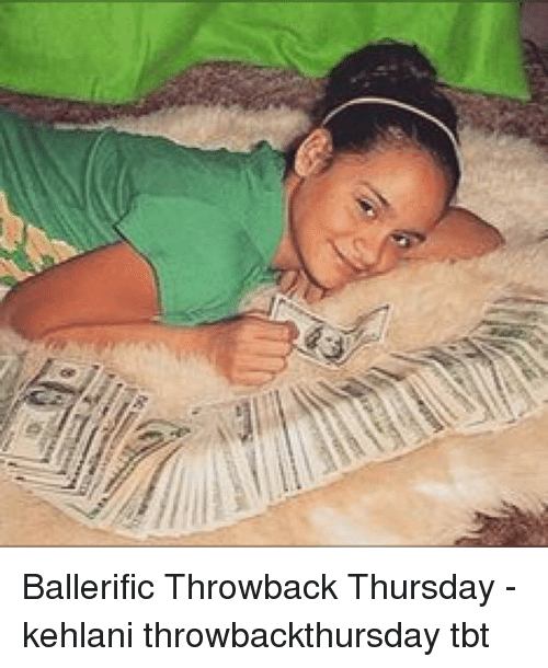 Memes, Tbt, and Throwback Thursday: Ballerific Throwback Thursday - kehlani throwbackthursday tbt