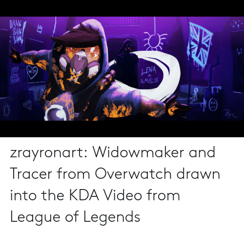 league of legends: BANG  BAK  LENA  AMELIE  2 zrayronart:  Widowmaker and Tracer from Overwatch drawn into the KDA Video from League of Legends