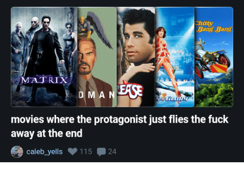 Bang Bang: Bang Bang  MATRIX  EASE  D M AN  movies where the protagonist just flies the fuck  away at the end  caleb_yells 11524